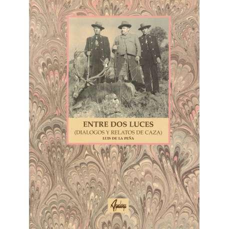 ENTRE DOS LUCES (Diálogos y Relatos de Caza).