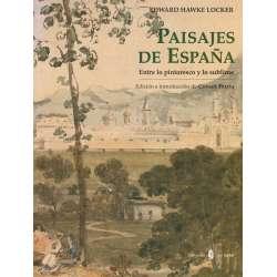 PAISAJES DE ESPAÑA. Entre lo pintoreco y lo sublime.