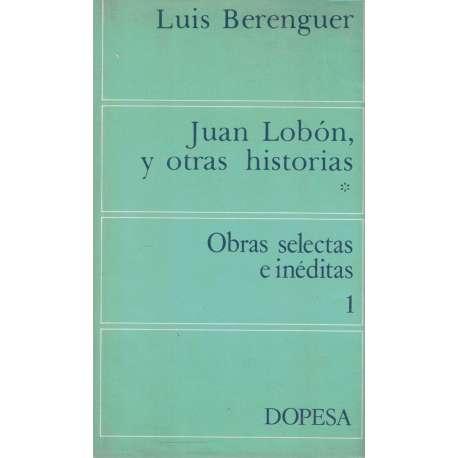 JUAN LOBÓN Y OTRAS HISTORIAS. El mundo de Juan Lobón. Marea escorada. Leña verde.