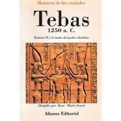 TEBAS, 1250 a C. Ramsés II y el sueño del poder absoluto.