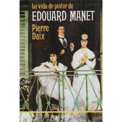 La vida del pintor de Edouard Manet