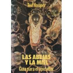 Las abejas y la miel. Guía para el apicultor