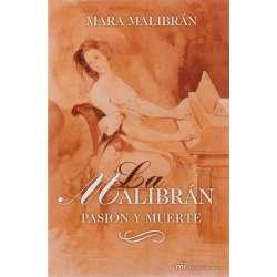 La Malibrán. Pasión y muerte