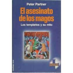 EL ASESINATO DE LOS MAGOS. Los templarios y su mito