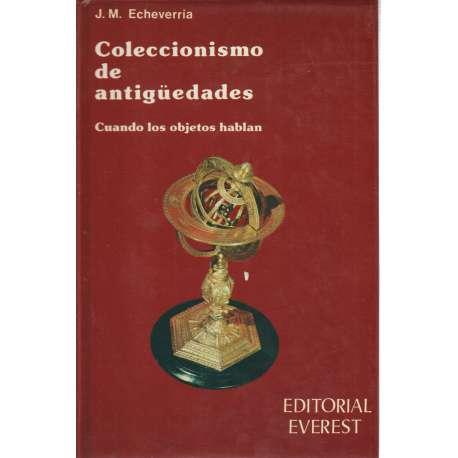 Coleccionismo de antigüedades. Cuando los objetos hablan