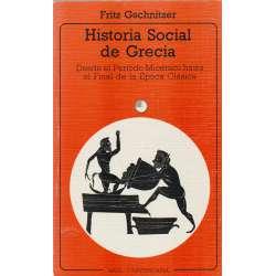 Historia Social de Grecia. Desde el Período Micénico hasta el Final de la Época Clásica