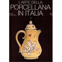 L'arte della porcellana in italia. Vol. I