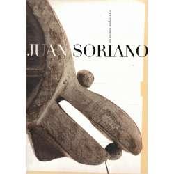 Juan Soriano. Los sueños moldeados