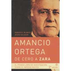 Amancio Ortega de Cero a Zara. El primer libro de investigación sobre el imperio Inditex
