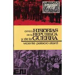 CINCO HISTORIAS DE LA REPÚBLICA Y DE LA GUERRA.