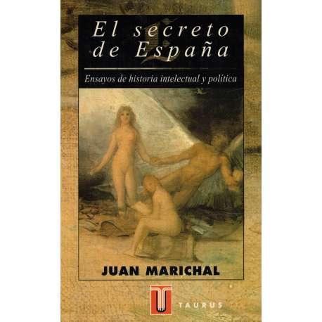 El secreto de España. Ensayos de historia intelectual y política