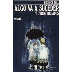 ALGO VA A SUCEDER Y OTROS RELATOS 1950-1970