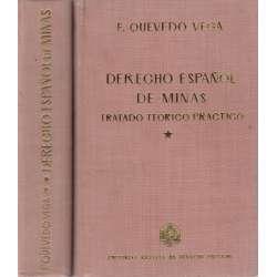 Derecho Español de minas. Tratado teorico practico. 2 Tomos