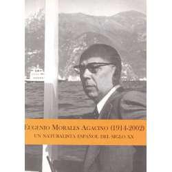 Eugenio Morales Agacino (1914-2002) Un naturalista español del siglo XX