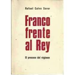 Franco frente al Rey. El proceso del régimen
