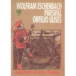 Wolfram Eschenbach Parsifal Orwfelio Ulises