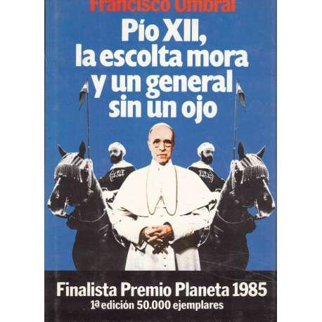 Pío XII, la escolta mora y un general sin un ojo