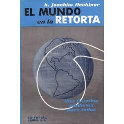EL MUNDO EN LA RETORTA.