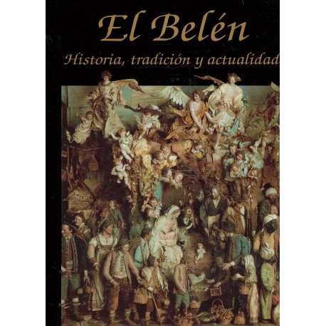 EL BELÉN TRADICIONAL. Historia, clases de belenes, concepción y realización de proyectos.