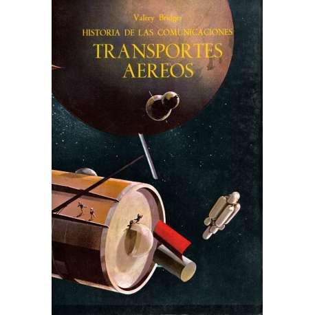 HISTORIA  DE LAS COMUNICACIONES TRANSPORTES AEREOS