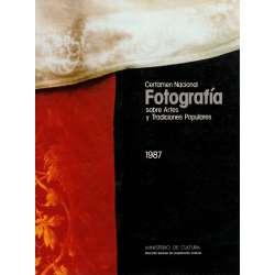 CERTAMEN NACIONAL FOTOGRAFÍA sobre Artes y Tradiciones Populares 1987.