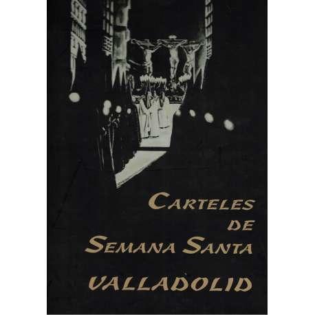 CARTELES DE SEMANA SANTA  VALLADOLID.