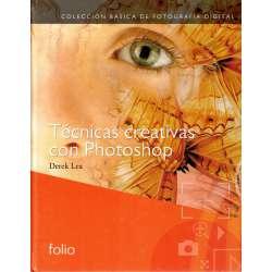 Colección Básica de Fotografía Digital. Técnicas creativas con Photoshop