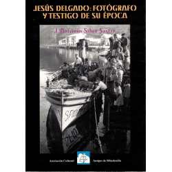 Jesús Delgado: Fotógrafo y testigo de su época