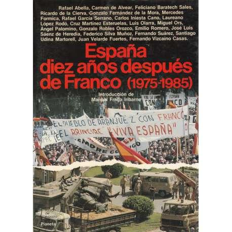 ESPAÑA DIEZ AÑOS DESPUES DE FRANCO (1975-1985).