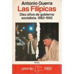 Las filípicas. Diez años de gobierno socialista (1982-1992)