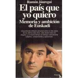 El país que yo quiero. Memoria y ambición de Euskadi