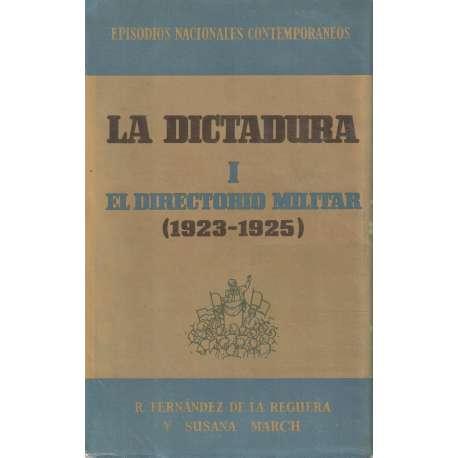 La Dictadura. I.- El directorio militar (1923-1925)