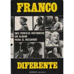 FRANCO DIFERENTE. Diez perfiles históricos. Un álbum para el recuerdo.