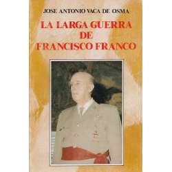 LA LARGA GUERRA DE FRANCISCO FRANCO.