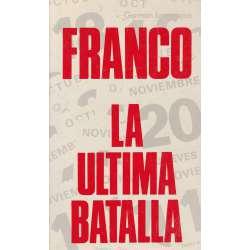 FRANCO, LA ÚLTIMA BATALLA.