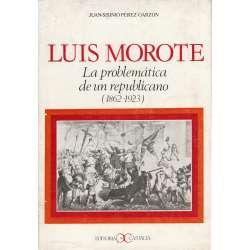 Luis Morote. La problemática de un republicano (1862-1923)