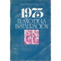 1975. EL AÑO DE LA INSTAURACIÓN.