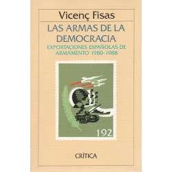 LAS ARMAS DE LA DEMOCRACIA. Exportaciones españolas de armamento 1980-1988.