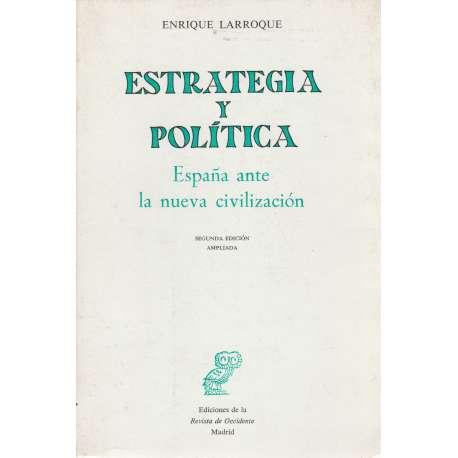 ESTRATEGIA Y POLÍTICA. España ante la nueva civilización.