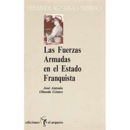 LAS FUERZAS ARMADAS EN EL ESTADO FRANQUISTA.