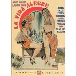 LA VIDA ALEGRE. Historia de las revistas humorísticas, festivas y satíricas publicadas en la villa y