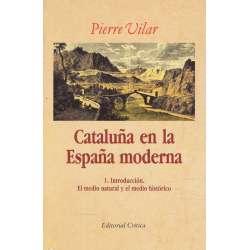 Cataluña en la España moderna. Tomo 1.- Introducción. El medio natural y el medio histórico