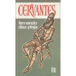 Cervantes. La amarga vida de un triunfador