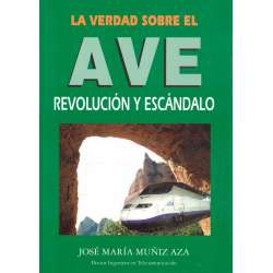 LA VERDAD SOBRE EL AVE. Revolución y escándalo.
