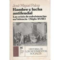 Hambre y lucha antifeudal. Las crisis de subsistencias en Valencia (Siglo XVIII)
