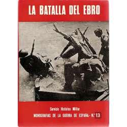 LA BATALLA DEL EBRO. Monografías de la Guerra de España. Nº 13