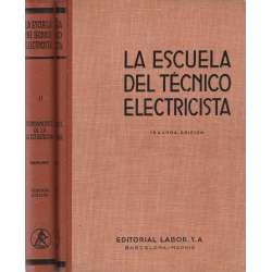 LA ESCUELA DEL TÉCNICO ELECTRICISTA. Fundamentos de electrotecnia.