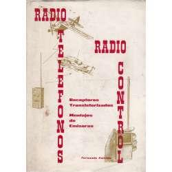 Radio teléfonos, radio control. Receptores transistorizados, montajes de emisoras