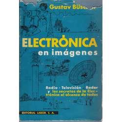 ELECTRÓNICA EN IMÁGENES. Radio, Televisión, Radar y los secretos de la electrónica al alcance de …