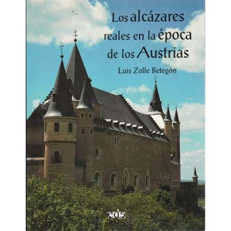 Los alcázares reales en la época de los Austrias